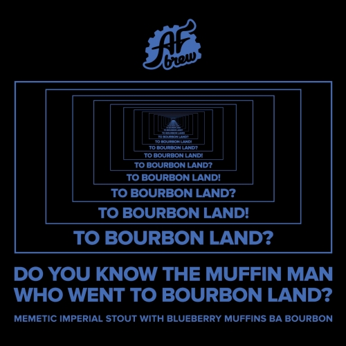 Do You Know the Muffin Man Who Went to Bourbon Land? (AF Brew)