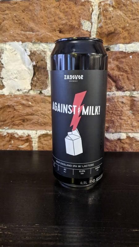 Against  Milk! (Zagovor Brewery)